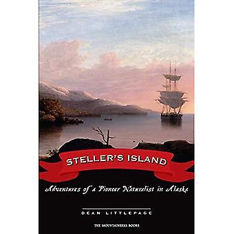 Steller's Island: äventyr av en Pioneer naturforskare i Alaska