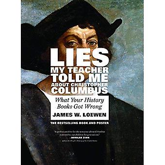 Mensonges que mon professeur m'a parlé de Christopher Columbus: Ce que vos livres d'histoire s'est trompés