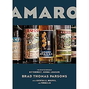 Amaro: Pigg världen av Bittersweet, likörer med Cocktails, recept och formler