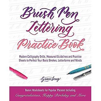 Stylo pinceau lettrage livre pratique: Exercices de calligraphie moderne, mesuré directives et fiches pratiques pour parfaire vos traits de base, les lettres et les mots