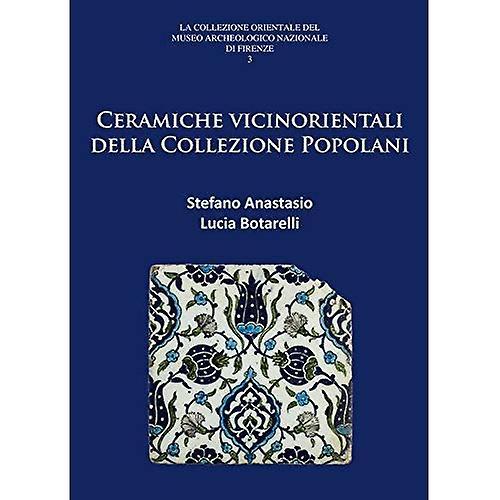 Ceramiche Vicinorientali Della Collezione Popolani (La Collezione Orientale del Museo Archeologico Nazionale di...