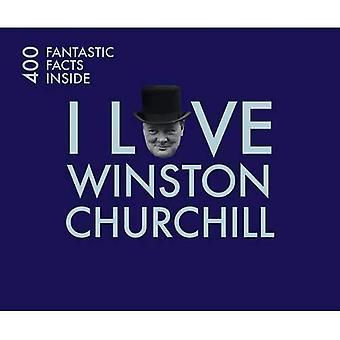 Jag älskar Churchill: 400 fantastiska fakta