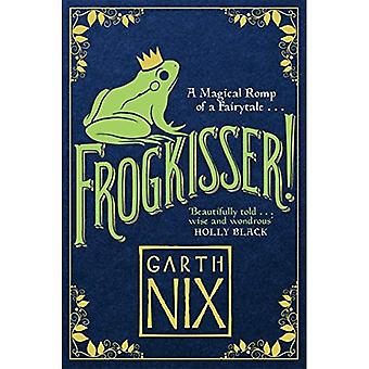 Frogkisser!: een magische Romp van een sprookje
