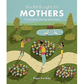 Mindful Thoughts for Mothers: A Journey of Loving Awareness (Mindful Thoughts)