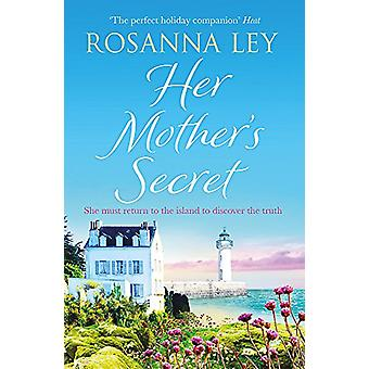 Her Mother's Secret by Rosanna Ley - 9781786483416 Book