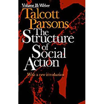 Structure of Social Action Volume II by Parsons & Talcott
