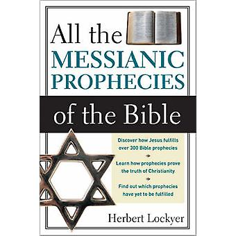 All the Messianic Prophecies of the Bible by Lockyer & Herbert