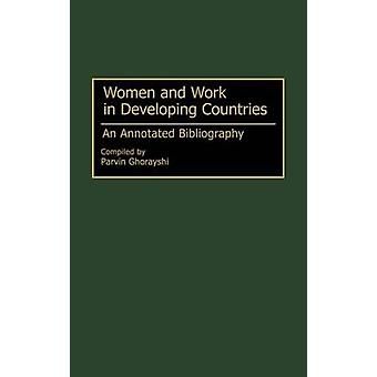 Women and Work in Developing Countries An Annotated Bibliography by Ghorayshi & Parvin