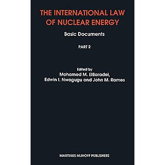 The International Law of Nuclear Energy by ElbaradeiNwoguguRames