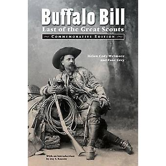Buffalo Bill Last of the Great Scouts Commemorative Edition by Wetmore & Helen Cody