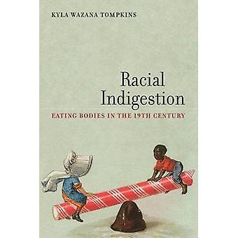 Rassische Verdauungsstörungen Essen Körper im 19. Jahrhundert von Tompkins & Kyla Wazana