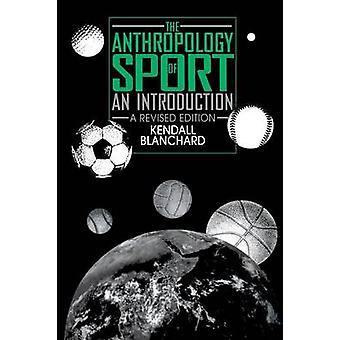 Die Anthropologie des Sports Werkeinführung von Blanchard & Kendall