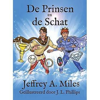 De Prinsen nl de Schat door Miles & Jeffrey A.