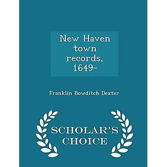 New Haven town records 1649  Scholars Choice Edition by Dexter & Franklin Bowditch