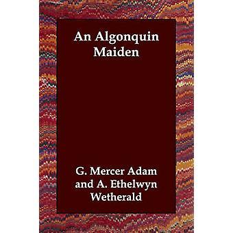 En Algonquin Maiden av Adam & G. Mercer