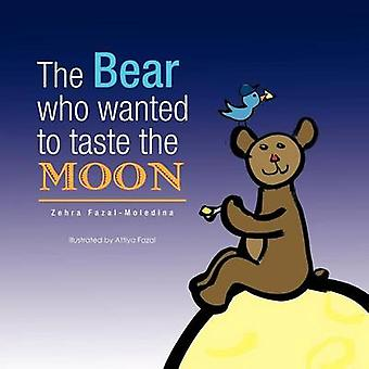 The Bear who wanted to taste the MOON  Lours qui voulait gouter la LUNE by FazalMoledina & Zehra