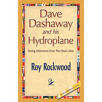 Dave Dashaway and His Hydroplane by Rockwood & Roy
