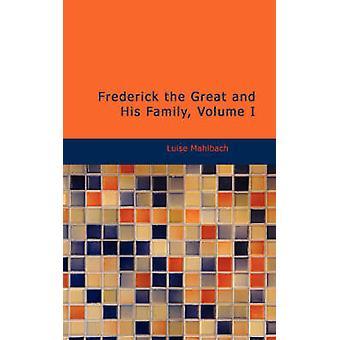 Fredrik stort och hans familj volym I genom Mahlbach & Luise