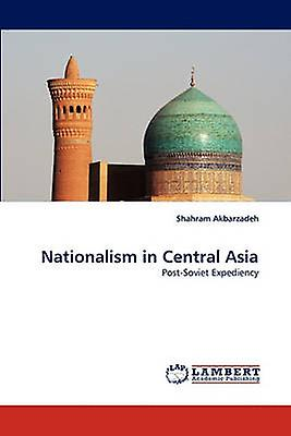 Nationalism in Central Asia by Akbarzadeh & Shahram