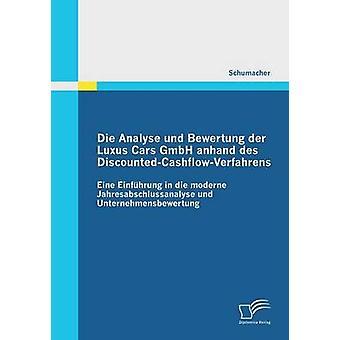 Die Analyse Und Bewertung Der Luxus Cars Gmbh Anhand Des DiscountedCashflowVerfahrens by Schumacher & Simon