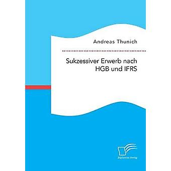 Sukzessiver Erwerb Nach HGB Und IFRS durch Thunich & Andreas