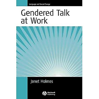 Gendered Discourse in the Workplace: Constructing Gender Identity Through Workplace Discourse (Language and Social Change)