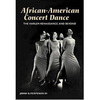 African-American Concert Dance - The Harlem Renaissance and Beyond by