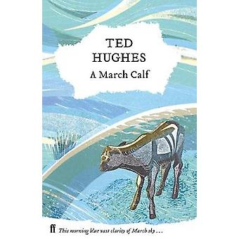 A March Calf - Collected Animal Poems Vol 3 by A March Calf - Collected