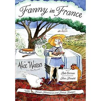 Fanny in France by Alice Waters - Ann Arnold - 9780670016662 Book