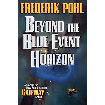 Beyond the Blue Event Horizon by Frederik Pohl - 9780765321770 Book