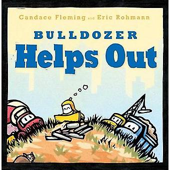 Bulldozer Helps Out by Candace Fleming - 9781481458948 Book