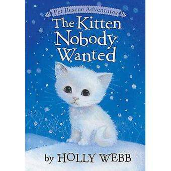 Kitten Nobody Wanted by Holly Webb - Sophy Williams - 9781589254633 B