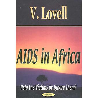 AIDS in Africa - Help the Victims or Ignore Them? by V. Lovell - 97815