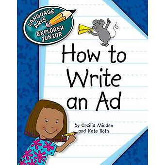 How to Write an Ad by Cecilia Minden - Kate Roth - 9781610802796 Book