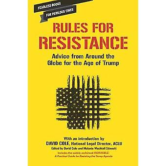 Rules for Resistance - Advice from Around the World for the Age of Tru