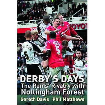 Derby's Days - The Rams' Rivalry with Nottingham Forest by Gareth Davi