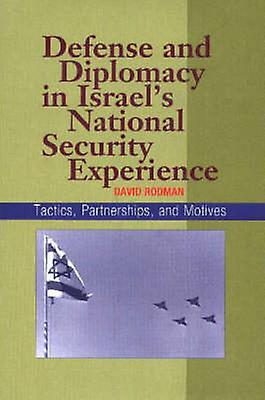 Defense and Diplomacy In Israel& 039;s National Security Experience - Tacti