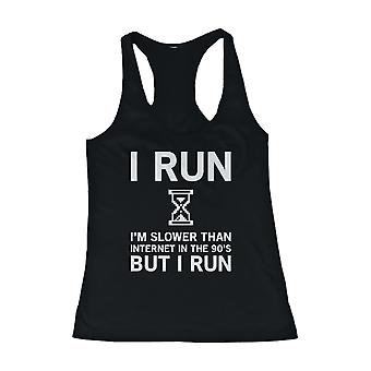 I Run I'm Slower than Internet in the 90's Women's Work Out Tank Top