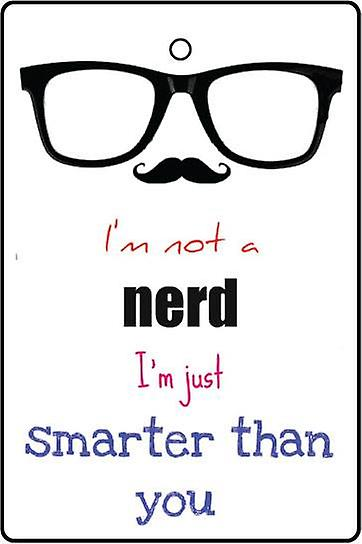 I'm Not A Nerd Car Air Freshener