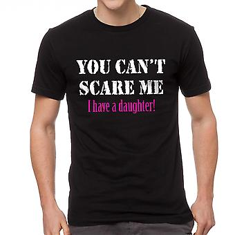 Funny You Can't Scare Me I Have A Daughter Graphic Men's Black T-shirt