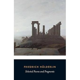 Selected Poems and Fragments by Friedrich Holderlin - Jeremy Adler -
