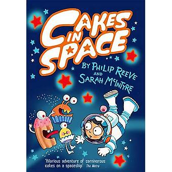 Cakes in Space by Philip Reeve - Sarah McIntyre - 9780192734907 Book