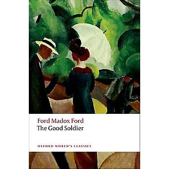 The Good Soldier by Ford Madox Ford - Max Saunders - 9780199585946 Bo