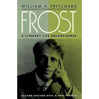 Frost - A Literary Life Reconsidered (2nd Revised edition) by William