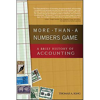 More Than a Numbers Game - A Brief History of Accounting by Thomas A.