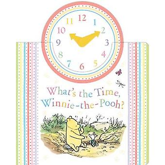 Winnie-the-Pooh - What's the Time - Winnie-the-Pooh? - 9781405282918 B
