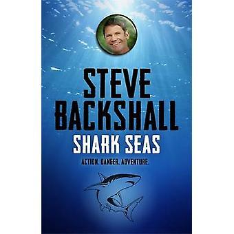 Shark Seas by Steve Backshall - 9781444010909 Book
