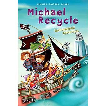 Michael Recycle's Environmental Adventures by Eleanor Wharton - 97816