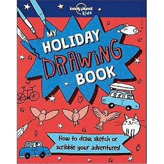 My Holiday Drawing Book by Lonely Planet Kids - 9781787013162 Book