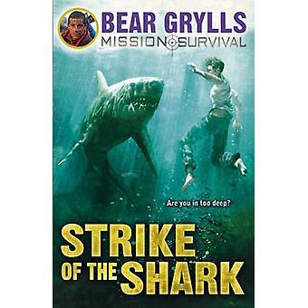 Strike of the Shark by Bear Grylls - 9781849418362 Book